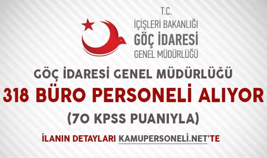 Göç İdaresi Başkanlığı 318 Büro Personeli Alımı Yapıyor (70 KPSS Puanıyla)