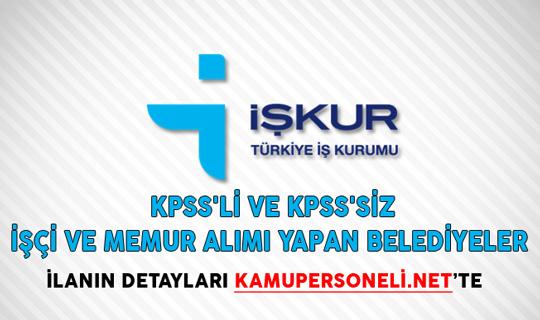İŞKUR Üzerinden KPSS'li ve KPSS'siz İşçi ve Memur Alımı Yapan Belediyeler