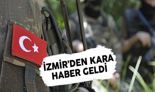 İzmir'den Kara Haber! Bir Asker Şehit Oldu