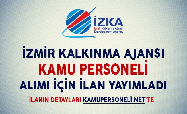İzmir Kalkınma Ajansı Kamu Personeli Alım İlanı