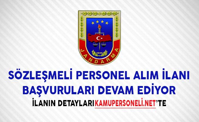 Jandarma Genel Komutanlığı Sözleşmeli Personel Alım İlanı Başvuruları Devam Ediyor