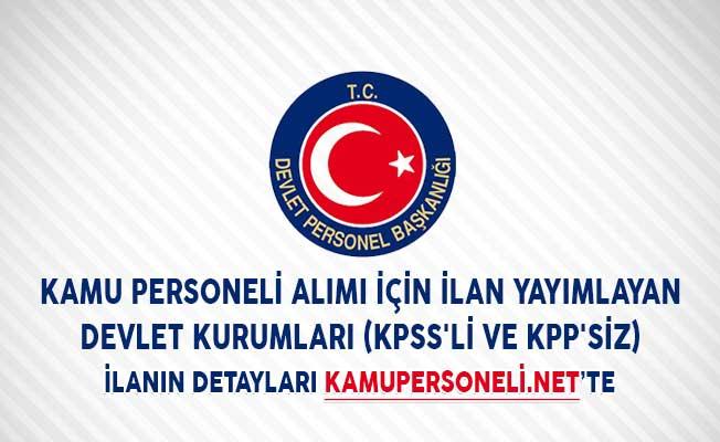 Kamu Personeli Alımı İçin İlan Yayımlayan Devlet Kurumları (KPSS'li ve KPP'siz)