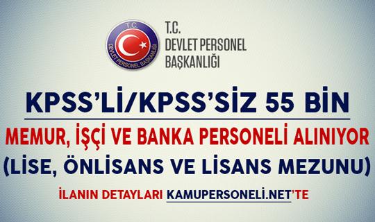 KPSS'li/ KPSS'siz 55 Bin Memur, İşçi ve Banka Personeli Alımı Yapılıyor (Lise, Önlisans ve Lisans Mezunu)
