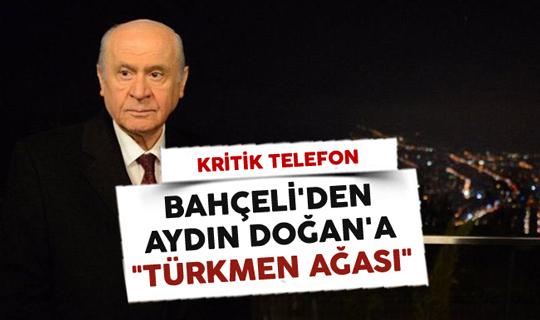 """MHP Lideri Bahçeli'den Aydın Doğan'a """"Türkmen Ağası"""""""