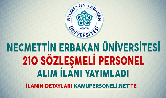 Necmettin Erbakan Üniversitesi 210 Sözleşmeli Personel Alımı İçin İlan Yayımladı