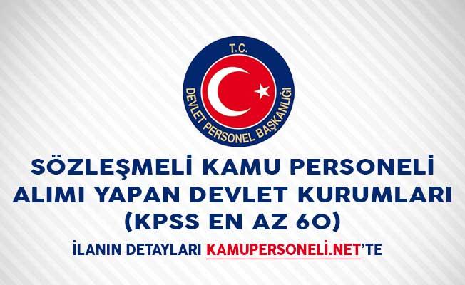 Sözleşmeli Kamu Personeli Alımı Yapan Devlet Kurumları (KPSS En Az 60)