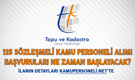Tapu Kadastro Genel Müdürlüğü 125 Sözleşmeli Kamu Personeli Alımı Başvuruları Ne Zaman Başlayacak?