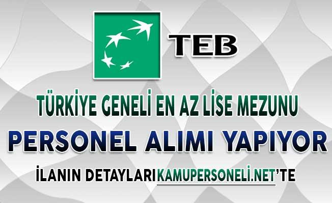 TEB Türkiye Geneli Farklı İllerde En Az Lise Mezunu Çok Sayıda Personel Alımı Yapıyor