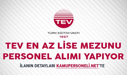 Türk Eğitim Vakfı (TEV) En Az Lise Mezunu Personel Alım İlanı