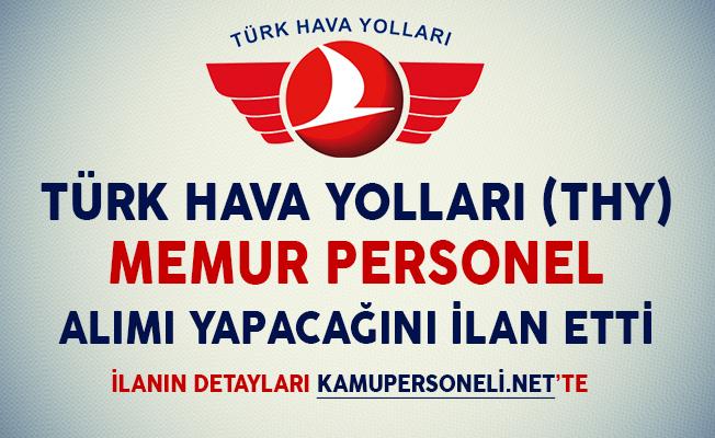 Türk Hava Yolları (THY) Memur Personel Alımı Yapıyor (Deneyimli/Deneyimsiz)