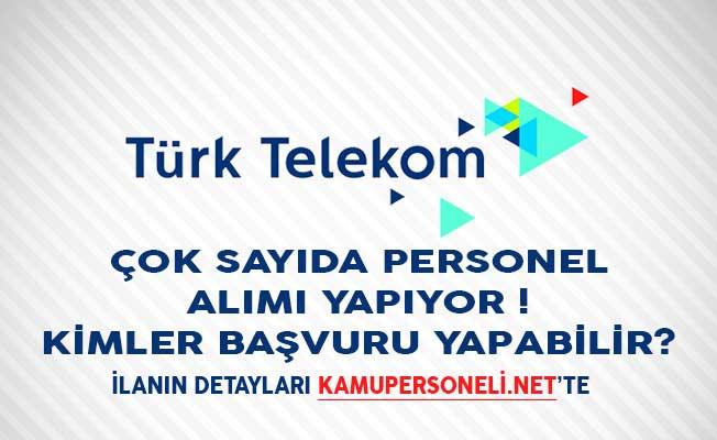 Türk Telekom Çok Sayıda Personel Alımı Yapıyor! Kimler Başvuru Yapabilir?