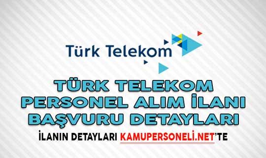 Türk Telekom Personel Alım İlanı Başvuru Detayları