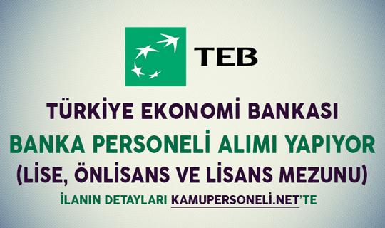 Türkiye Ekonomi Bankası (TEB) Banka Personeli Alım İlanı (Lise, Önlisans ve Lİsans Mezunu)