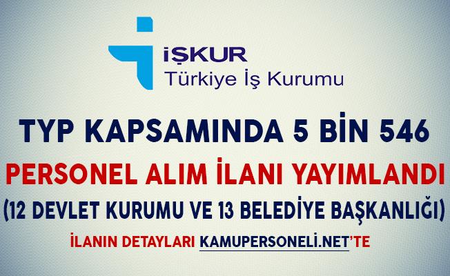 TYP Kapsamında 5 Bin 546 Personel Alımı İçin İlan Yayımlandı (12 Devlet Kurumu ve 13 Belediye Başkanlığı)
