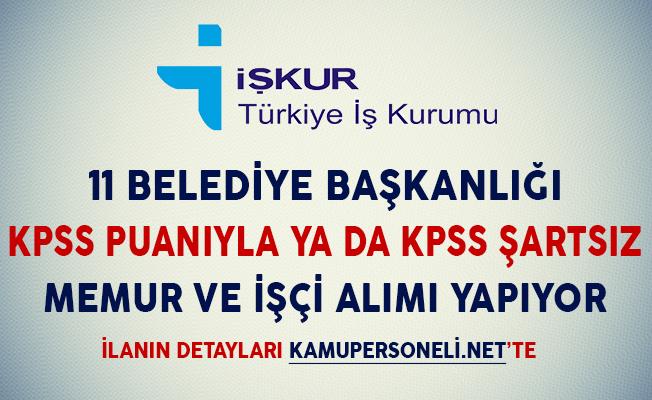 11 Belediye KPSS Puanıyla ya da KPSS Şartsız Memur ve İşçi Alımı Yapıyor