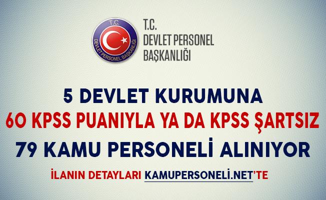 5 Devlet Kurumuna 60 KPSS Puanıyla ya da KPSS Şartsız 79 Kamu Personeli Alımı Yapılıyor