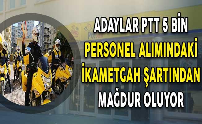 Adaylar PTT 5 Bin Personel Alımındaki İkametgah Şartından Mağdur Oluyor