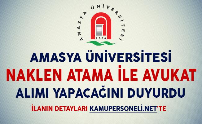 Amasya Üniversitesi Naklen Atama İle Avukat Alımı Yapacağını Duyurdu
