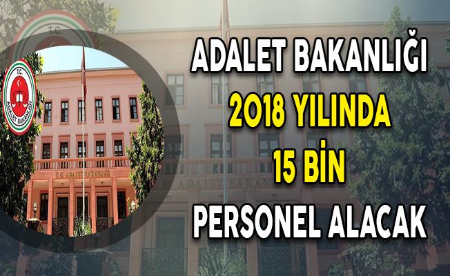 Bakan Açıkladı: Adalet Bakanlığı 2018'de 15 Bin Personel Alacak