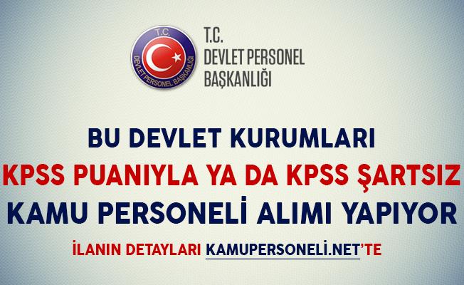 Bu Devlet Kurumları KPSS Puanıyla ya da KPSS Şartsız Kamu Personeli Alımı Yapıyor