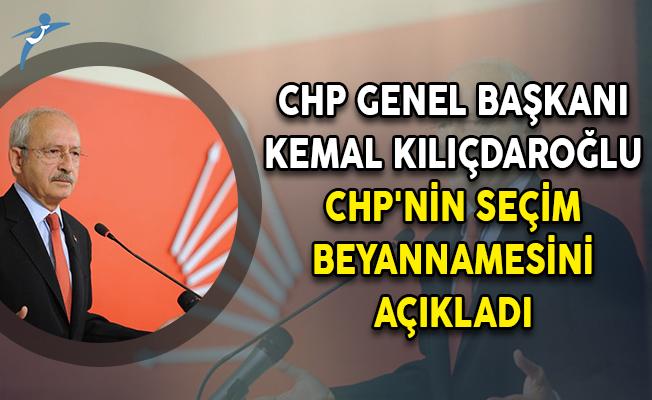 CHP Genel Başkanı Kemal Kılıçdaroğlu CHP'nin Seçim Beyannamesini Açıkladı