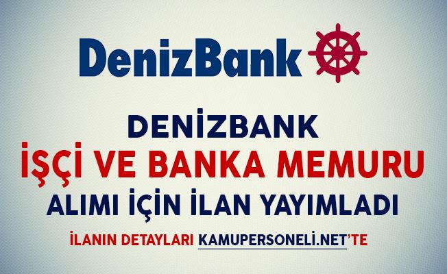Denizbank İşçi ve Banka Memuru Alımı Yapıyor