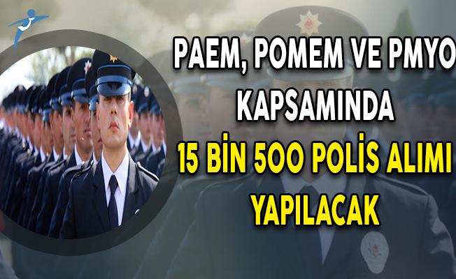 Duyurular Geldi: PAEM, POMEM ve PMYO Kapsamında 15 Bin 500 Polis Alımı Yapılacak !