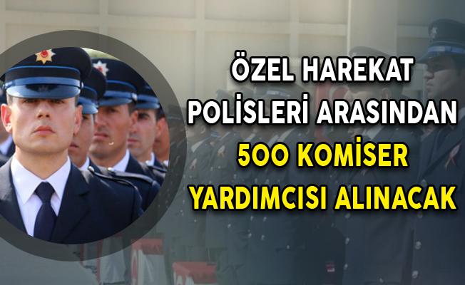 EGM Açıkladı: Özel Harekat Polisleri Arasından 500 Komiser Yardımcısı Alınacak