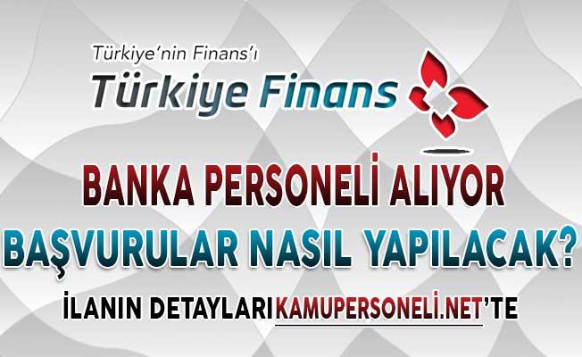 Finans Katılım Bankası Türkiye Geneli Farklı İllerde Personel Alımı Yapıyor