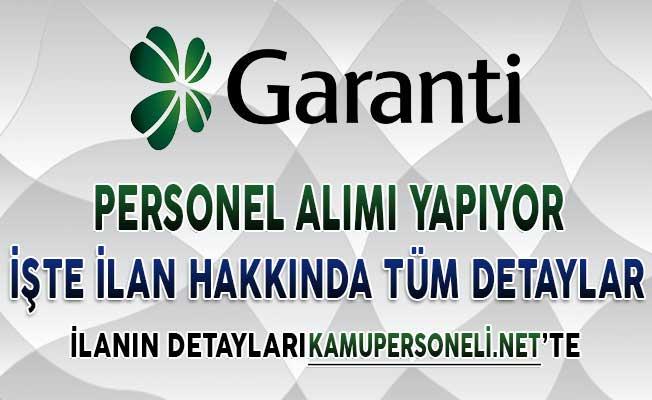 Garanti Bankası Personel Alımı Yapıyor ! Genel Şartlar ve Başvuru Detaylar
