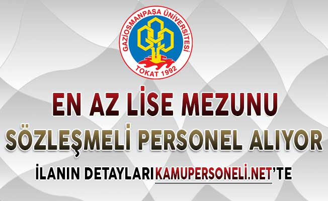Gaziosmanpaşa Üniversitesi Sözleşmeli Personel Alım İlanı DPB'de Yayımlandı