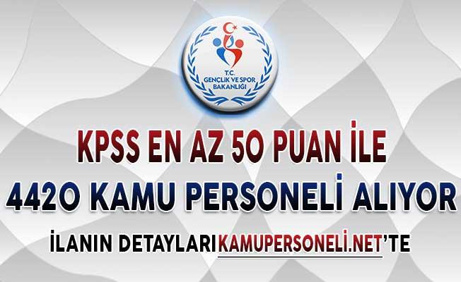 Gençlik ve Spor Bakanlığı (GSB) KPSS En Az 50 Puan İle 4420 Kamu Personeli Alımı Yapıyor