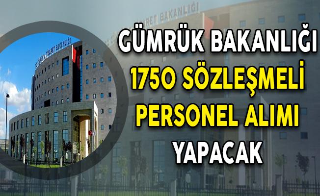 Gümrük ve Ticaret Bakanlığı KPSS Puanı İle 1750 Sözleşmeli Kamu Personeli Alımı Yapacak