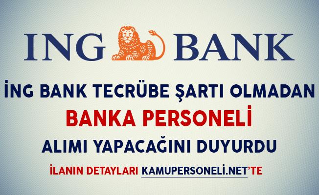 İNG Bank Banka Memuru Alımı Yapacağını İlan Etti (Tecrübe Şartı Yok)