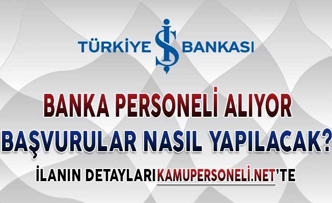 İş Bankası Banka Memuru Alımı Yapıyor ! Başvurular Nasıl Yapılacak?