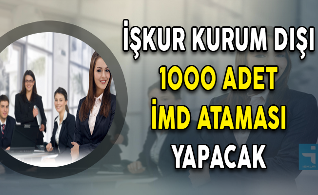 İŞKUR Kurum Dışı 1000 İş ve Meslek Danışmanı (İMD) Ataması Yapacak