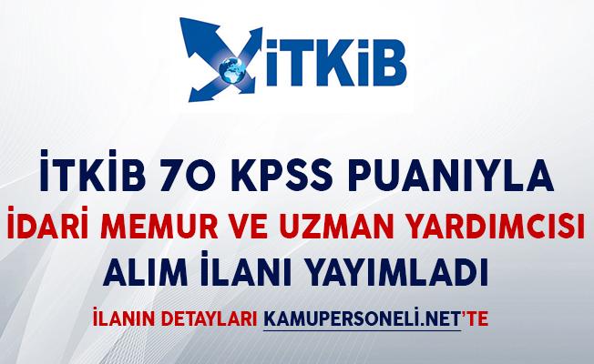 İTKİB 70 KPSS Puanıyla İdari Memur ve Uzman Yardımcısı Alım İlanı Yayımladı