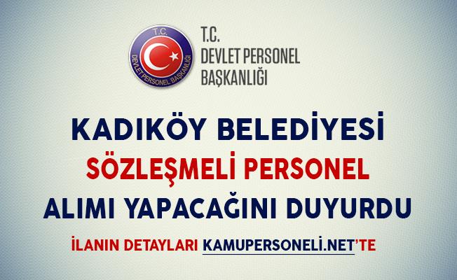 Kadıköy Belediyesi Sözleşmeli Personel Alımı Yapacağını Duyurdu