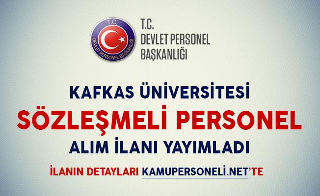 Kafkas Üniversitesi Sözleşmeli Personel Alım İlanı Yayımladı