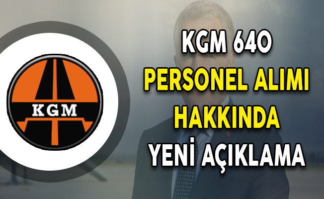 KGM 640 Kamu Personeli Alımı Hakkında Bakan Arslan'dan Açıklama Geldi!