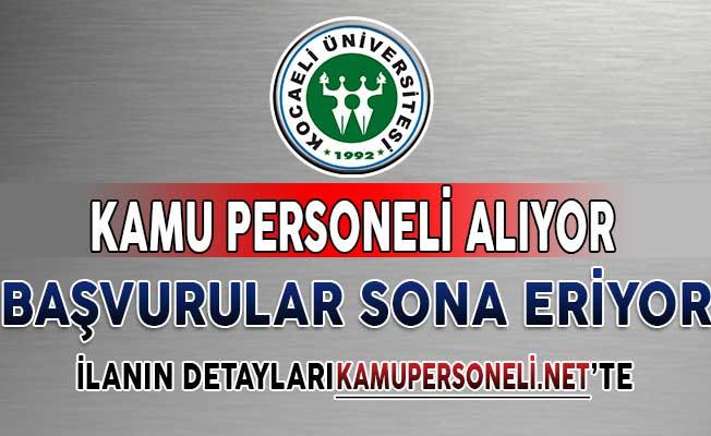 Kocaeli Üniversitesi KPSS Puanı İle Kamu Personeli Alımı Yapıyor ! Başvurular Sona Eriyor