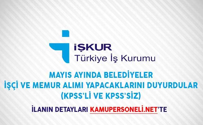 Mayıs Ayında Belediyeler İşçi ve Memur Alımı Yapacaklarını Duyurdular (KPSS'li ve KPSS'siz)