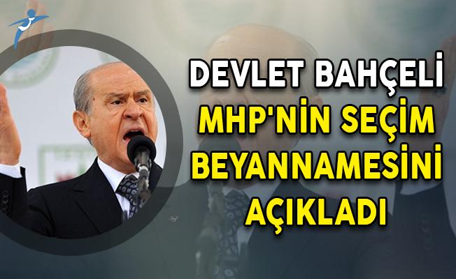 MHP Lideri Devlet Bahçeli MHP'nin Seçim Beyannamesini Açıkladı