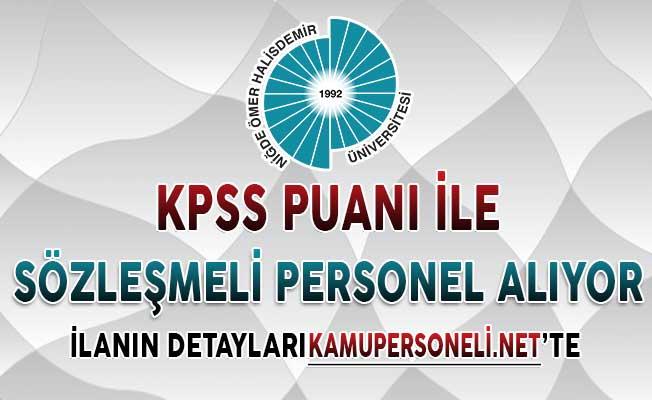 Ömer Halisdemir Üniversitesi KPSS Puanı İle Sözleşmeli Personel Alımı Yapıyor