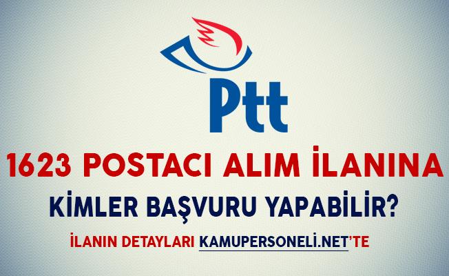PTT 1623 Postacı Alım İlanına Kimler Başvuru Yapabilir?