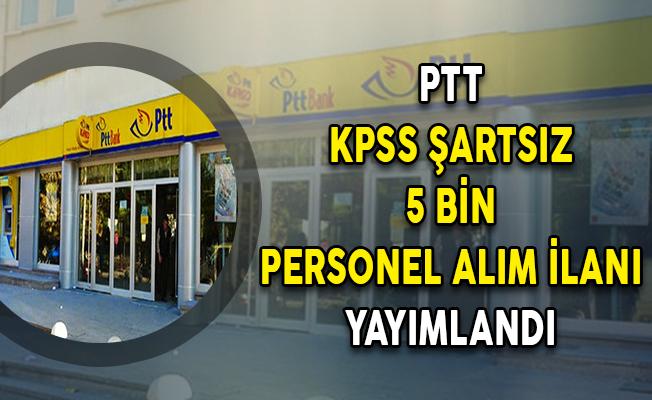 PTT 5 Bin Personel Alım İlanı Yayımlandı ! KPSS Şartı Yok