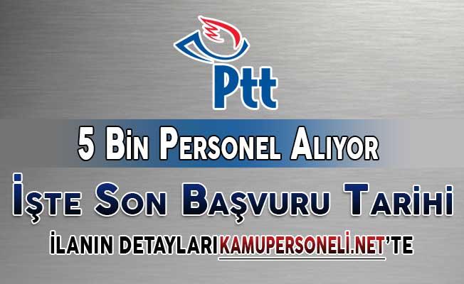 PTT 5 Bin Personel Alımı Başvuruları Ne Zaman Sona Erecek ?