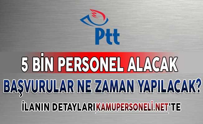 PTT KPSS Şartsız Personel Alım İlanına Başvurular Ne Zaman Başlayacak?