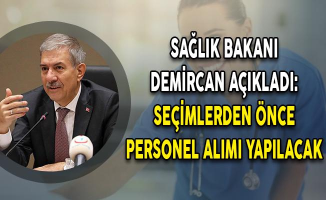 Sağlık Bakanı Demircan Açıkladı: Seçimlerden Önce 18 Bin Personel Alımı Yapılacak