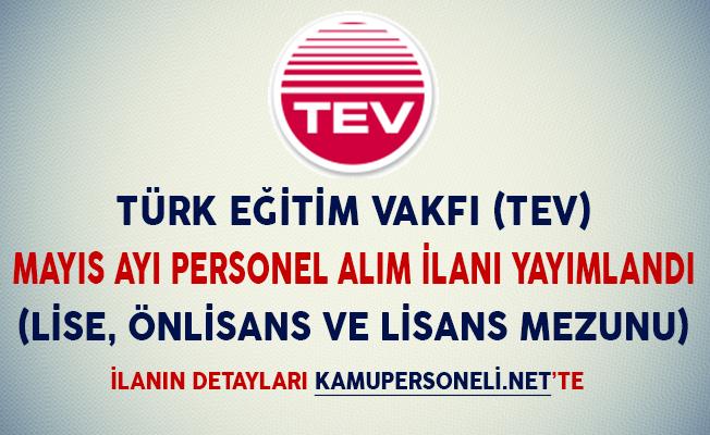 Türk Eğitim Vakfı (TEV) Mayıs Ayı Personel Alım İlanı Yayımlandı (Lise, Önlisans ve Lisans Mezunu)